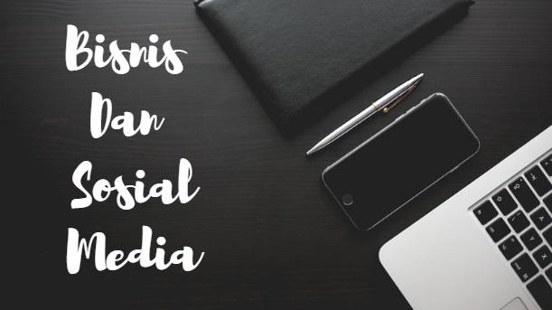 Bisnis Dan Sosial Media