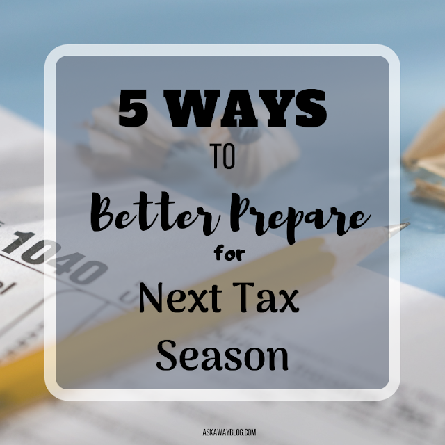 5 Ways to Better Prepare for Next Tax Season