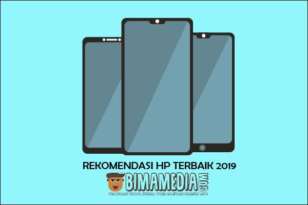 Rekomendasi HP Terbaik 2019