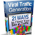 Viral Traffic Generation - 21 Ways to Flood Your Site in Traffic
