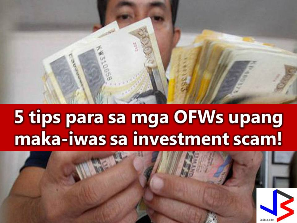 "Before getting excited about how much money you can get from a certain investment, make sure it is legit and not just another pyramiding scam in the internet preying anyone else, especially Overseas Filipino Workers (OFWs). As they said, ""If it is good to be true, it is not true"".  Former OFW, Jun Amparo, a personal finance advocate and a founder of Richly Blessed Today gives five practical ways on how to tell if an investment scheme is a scam.  This is important as a guide to financial decision in the future not only for OFWs but to everyone who aims to be financially stable."