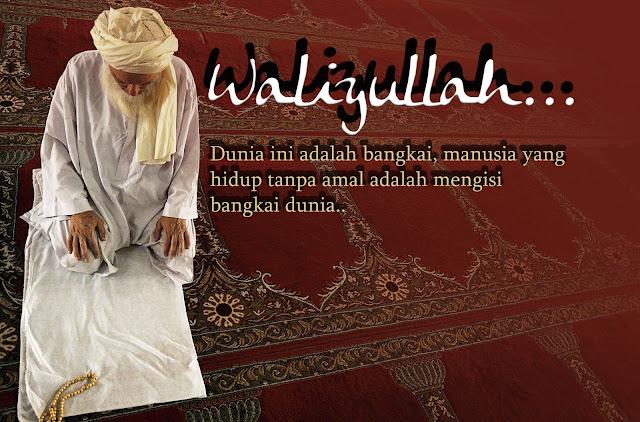 Tips Agar Diangkat Menjadi Waliyullah