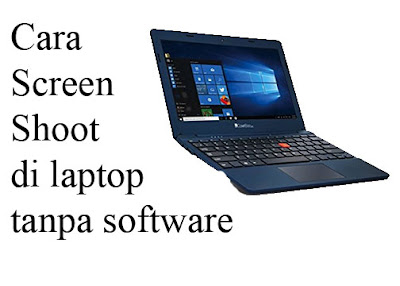 Cara Screenshot di Laptop tanpa Software