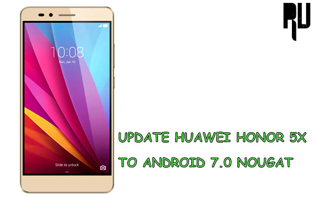 HOW-TO-UPDATE-HUAWEI-HONOR-5X-TO-ANDROID-7.0-NOUGAT How to Update Huawei Honor 5X to Android Nougat 7.0 . Root