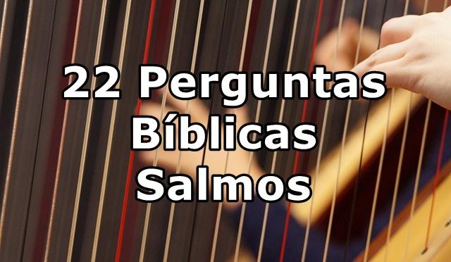 Perguntas Bíblicas Sobre os Salmos
