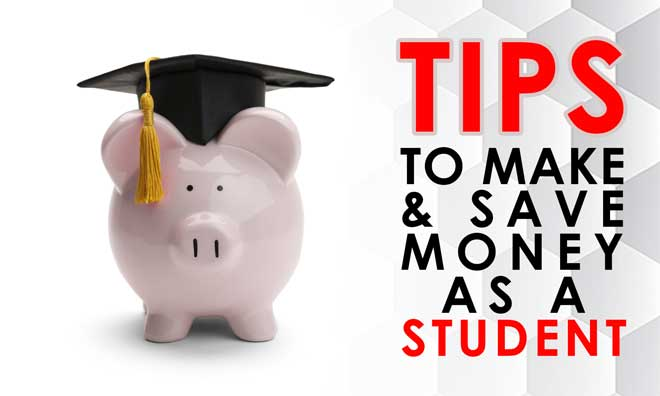 Tips to Make & Save Money as a Student