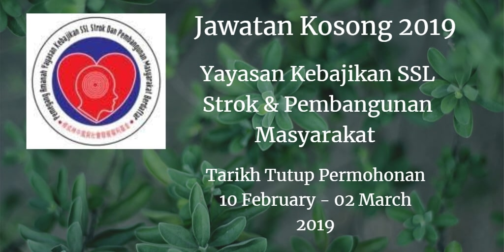 Jawatan Kosong Yayasan Kebajikan SSL Strok & Pembangunan Masyarakat 10 February - 02 March 2019