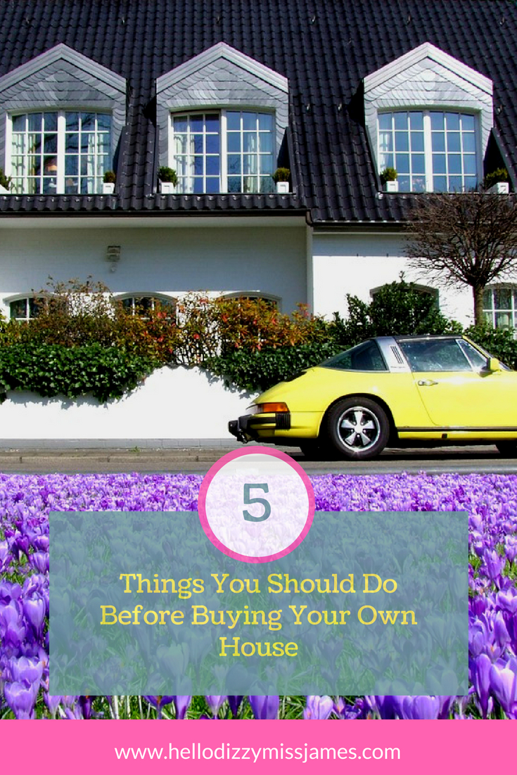 5 Things You Should Do Before Buying A House