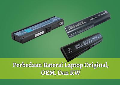 Perbedaan Baterai Laptop Original, OEM, Dan KW
