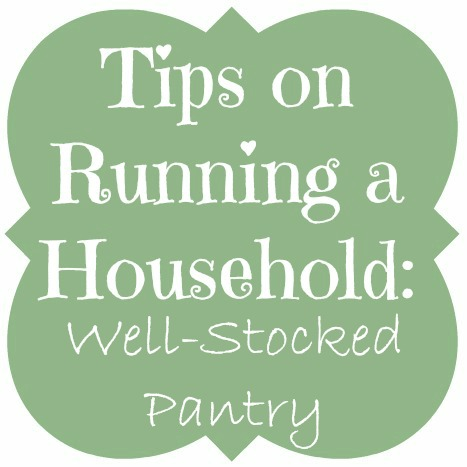 Tips on Running a Household - Well Stocked Pantry