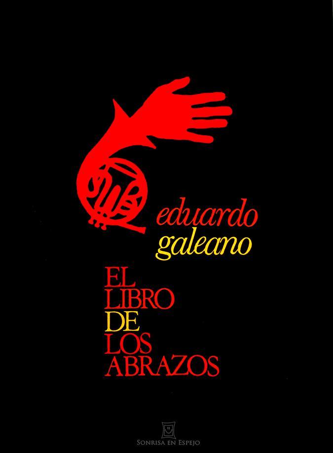 El Libro de los Abrazo de Eduardo Galeano por Sonrisa en Espejo
