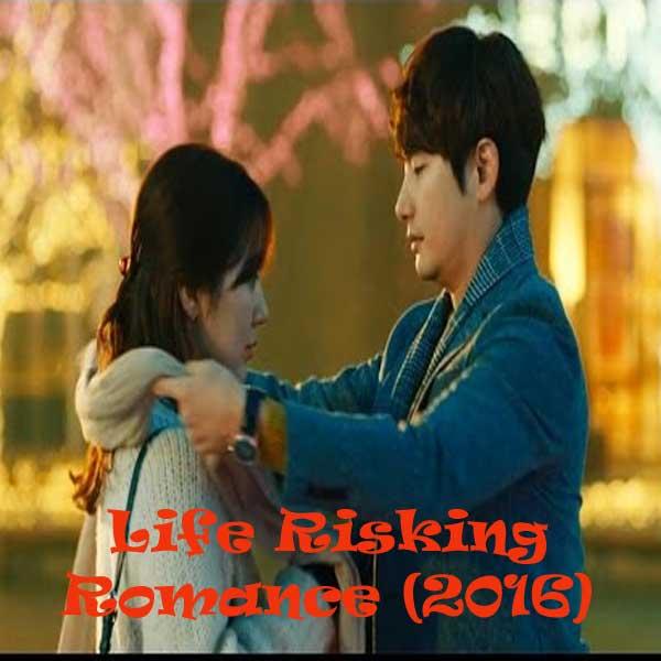 Life Risking Romance, Film Life Risking Romance, Life Risking Romance Synopsis, Life Risking Romance Trailer, Life Risking Romance Review, Download Poster Film Life Risking Romance 2016