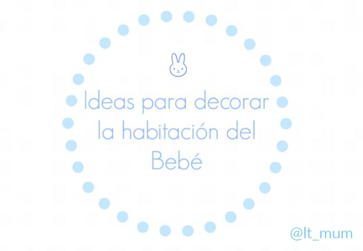 ideas decorar habitacion bebe