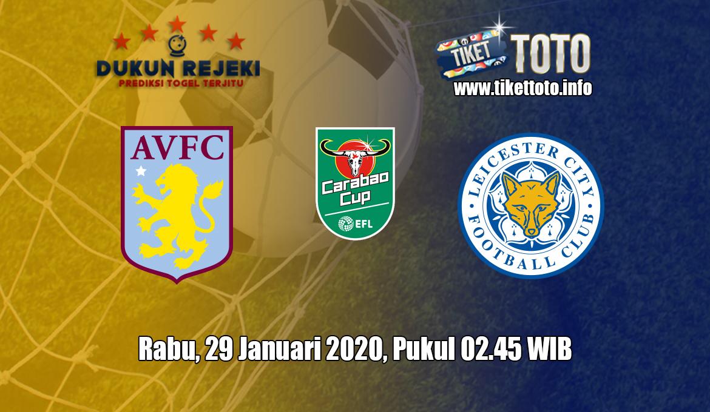 Prediksi EFL Cup Aston Villa VS Leicester City 29 Januari 2020