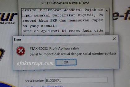 Saat Reset Password Admin Utama e-Faktur Muncul Error ETAX-30032 : Profil Aplikasi Salah, Serial Number tidak sesuai dengan serial number aplikasi