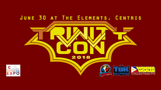 Hainrihi's Discoveries: Geek News | Trinity Con PH is All Set on June 30, 2018!