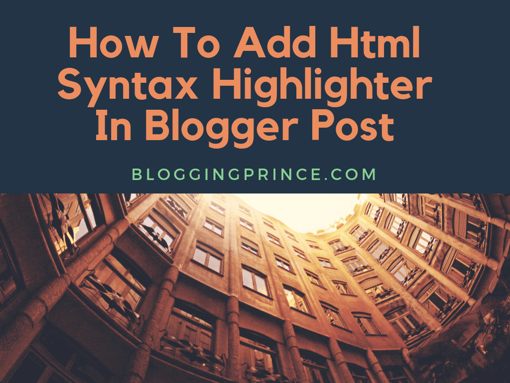 How To Add Html Syntax Highlighter In Blogger Post