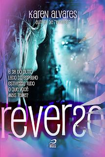 Reverso, Karen Alvares, Editora Draco, Literatura Nacional, Inverso,Lançamentos de Junho-Editora Draco