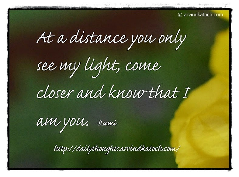 Rumi, Daily Quote, Light, Distance, closer