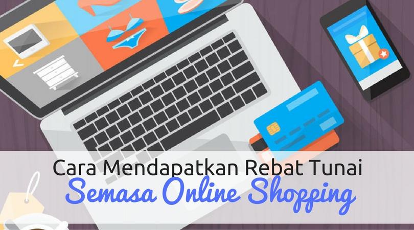 Cara Mendapatkan Rebat Tunai Semasa Shopping Online