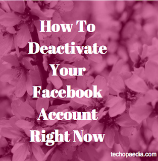 How to deactivate your Facebook account right now