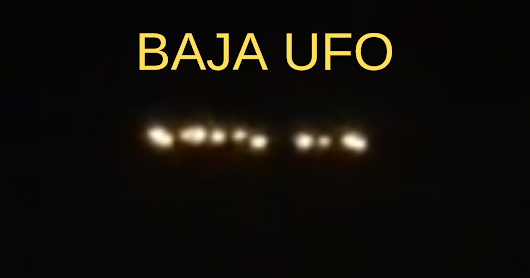 Huge UFO Sighting Above Baja California - Multiple Witnesses And Video