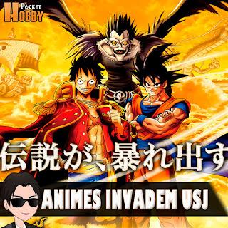 Pocket Hobby - www.pockethobby.com - Animes Invadem a Universal Studios Japan