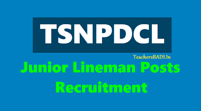 tsnpdcl jlm junior lineman posts 2018,jlm online application form,jlm hall tickets,jlm results,syllabus,last date,exam date,how to apply,eligibility,selection procedure