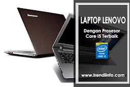 5 Laptop Lenovo Core i5 Tahun 2018 Terbaik Untuk Bekerja dan Bermain Game
