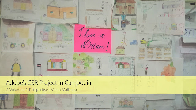 Adobe, with the help of Team4Tech, runs CSR projects in various countries. For each such project, a team of volunteers from Adobe, accompanied by a Project Director from Team4Tech, head to the selected country and work with an NGO to deliver various training and workshops. In Cambodia, Adobe works with Care Cambodia, an organization that is dedicated to uplifting women and improving the state of education. For our project, we had to deliver workshops on the following topics:    1) Leadership Development (For Care Cambodia Staff)  2) Information and Communications Technology (ICT) (For Care Cambodia Staff and Core Trainers)  3) Monitoring and Evaluation (For Care Cambodia Staff)  4) Publishing a Digital Magazine (For School Students)  In the image above, you can see the drawings made by the kids participating in the digital magazine workshop. We had asked them to draw their dreams.