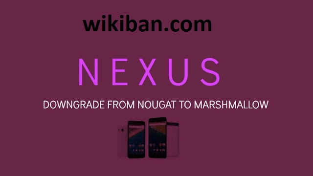 downgrade from android nougat to marshmallow