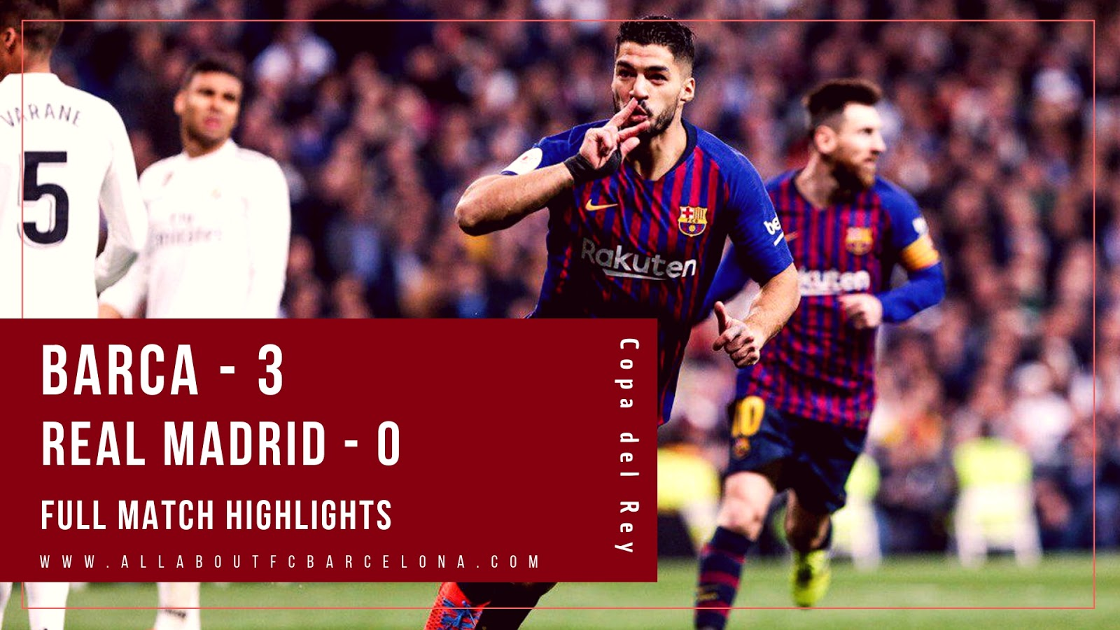 Barca vs Real Madrid Copa Highlights