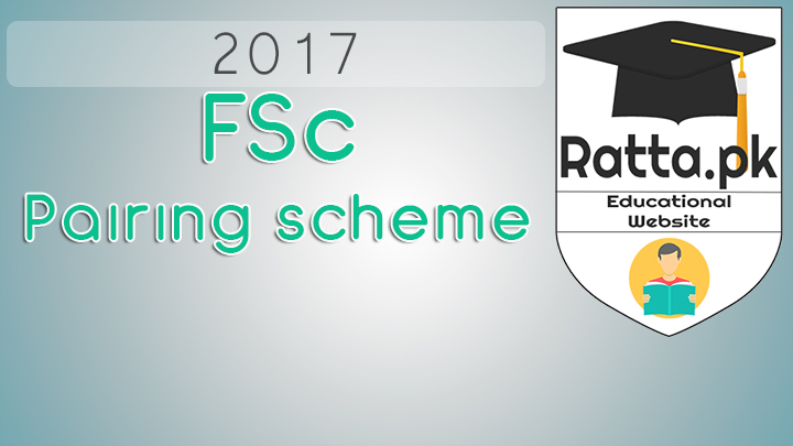FSc Paring scheme and Paper Scheme 2017 and onwards All Punjab Boards