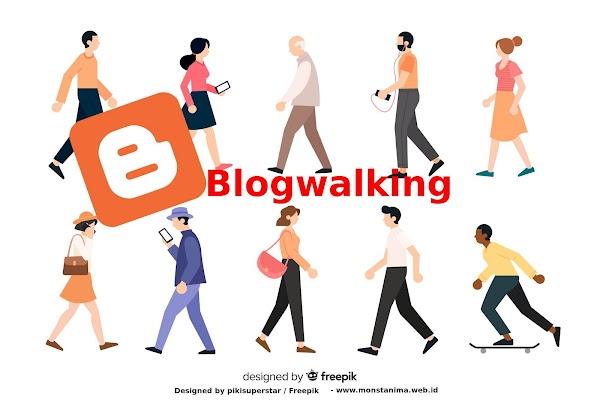 Cara Efektif Blogwalking Yang Baik Menurut Monstanima untuk Blogger Pemula