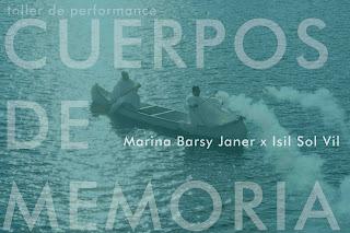 Cuerpos de Memoria taller de performance Marina Barsy Janer x Isil Sol Vil