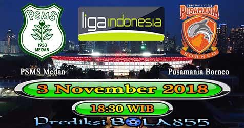 Prediksi Bola855 PSMS Medan vs Pusamania Borneo 3 November 2018