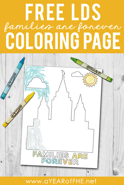 "A Year of FHE // You're going to love this free LDS Coloring Page of an LDS Temple and the words ""Families Are Forever"".  THis would be great for Family Home Evening or for kids to color during Sacrament Meeting. #lds #coloringpage"