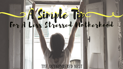 A Simple Tip For A  Less Stressed Motherhood