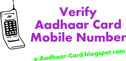 Verify Aadhaar Card Mobile Number