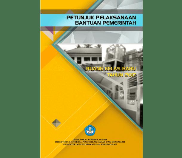 Juklak Bantuan Pemerintah Ruang Kelas Baru SMA 2017