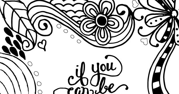 Coloring Page World: If You Can Be ANYTHING Be KIND