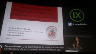 RootedCon 2018 - Tamara Álvarez Robles - ¿Se puede hackear un referendum constitucional?