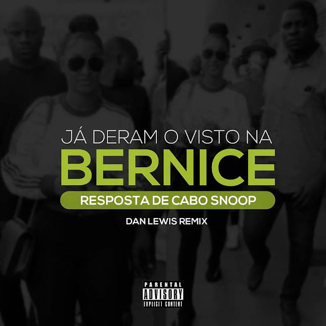 Cabo Snoop Feat. Dji Tafinha - Já Deram o Visto na Bernice (Remix)