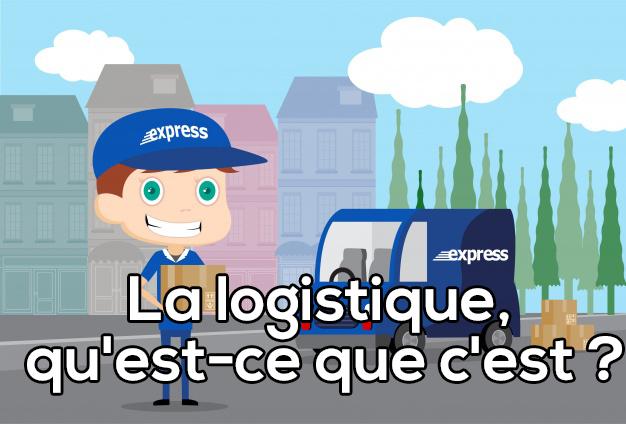 La logistique, qu'est-ce que c'est ?