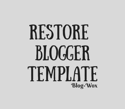 How to restore blogger template easy steps blog wox blogger how to get your blogger template back to default pronofoot35fo Image collections