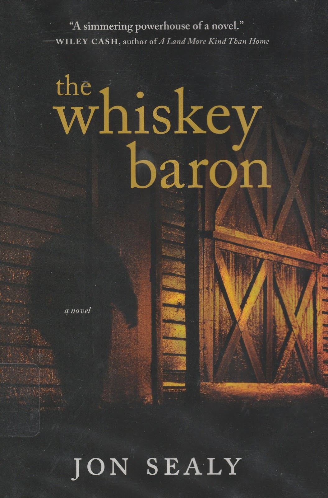 I Found The Whiskey Baron On The Friends Of The Library Bookshelf At Our  Local Library (all Books Are 10c) Jon Sealy Is A Gifted Writer (the  Whiskey Baron