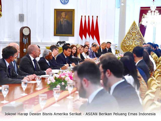 Jokowi Harap Dewan Bisnis Amerika Serikat - ASEAN Berikan Peluang Emas Indonesia