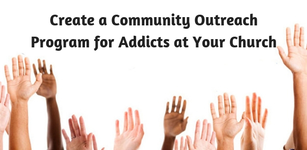 Create a Community Outreach Program for Addicts at Your Church