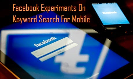 Facebook Experiments On Keyword Search For Mobile