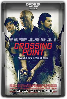 Crossing Point Torrent DVDRip Dual Áudio 2016